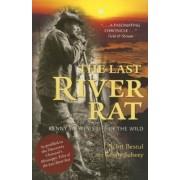 The Last River Rat by J Scott Bestul