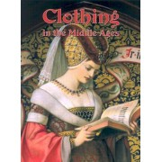 Clothing in the Middle Ages by Lynne Elliott