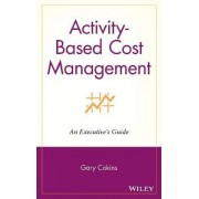 Activity-based Cost Management by Gary Cokins