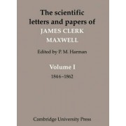 Scientific Letters and Papers of James Clerk Maxwell: v. 1 by James Clerk Maxwell