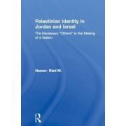 Palestinian Identity in Jordan and Israel by Riad M. Nasser