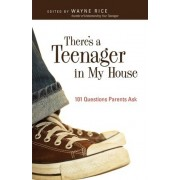 There's a Teenager in My House by Wayne Rice