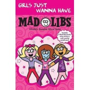 Girls Just Wanna Have Mad Libs by Roger Price