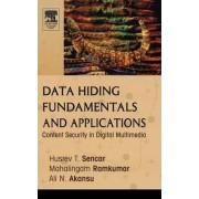Data Hiding Fundamentals and Applications by Husrev Taha Sencar