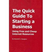 The Quick Guide to Starting a Business by Nnamdi G Osuagwu