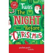 Pocket Posh Christmas Sudoku 5: 100 Puzzles Twas the Night Before Christmas by The Puzzle Society