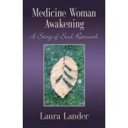 Medicine Woman Awakening by Laura Lander
