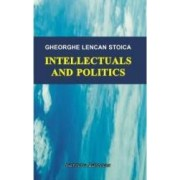 Intellectuals and politics - Gheorghe Lencan Stoica