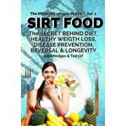 Sirt Food the Secret Behind Diet, Healthy Weight Loss, Disease Reversal & Longevity by Professor of Behavioural Neurology John Hodges