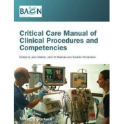 Critical Care Manual of Clinical Procedures and Competencies by Jane Mallett