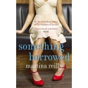 Something Borrowed by Martina Reilly