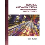 Industrial Automated Systems by Terry L M Bartelt