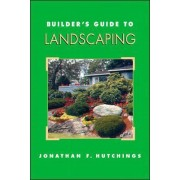 Builder's Guide to Landscaping by Jonathan Hutchings