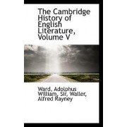 The Cambridge History of English Literature, Volume V by Peter Ward