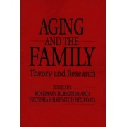 Handbook of Aging and the Family by Rosemary Blieszner
