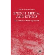 Speech, Media and Ethics by Raphael Cohen-Almagor