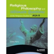 AQA Religious Studies B: Religious Philosophy and Ultimate Questions by Lesley Parry
