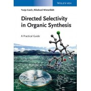 Directed Selectivity in Organic Synthesis by Tanja Gaich