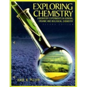 Exploring Chemistry Laboratory Experiments in General, Organic and Biological Chemistry by Julie Peller