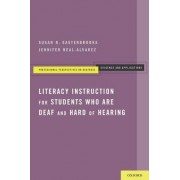 Literacy Instruction for Students who are Deaf and Hard of Hearing by Susan R. Easterbrooks