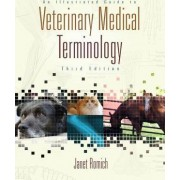 An Illustrated Guide to Veterinary Medical Terminology (Book Only) by Janet Amundson Romich