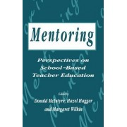 Mentoring: Perspectives on School-Based Teacher Education