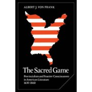 The Sacred Game by Albert J. Von Frank