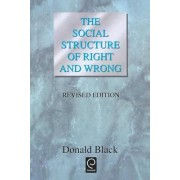 The Social Structure of Right and Wrong by Donald Black