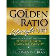 The Golden Ratio Lifestyle Diet