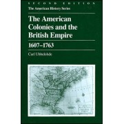 The American Colonies and the British Empire by Carl Ubbelohde