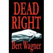 Dead Right by Bert Wagner
