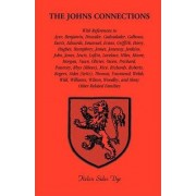 The Johns Connections. with References to Ayer, Benjamin, Browder, Cadwalader, Calhoun, Davis, Edwards, Emanuel, Evans, Griffith, Harry, Hughes, Humphrey, James, Janeway, Jenkins, John, Jones, Lewis, Loftin, Lovelace, Miles, Moore, Morgan, Nunn, Olivier,