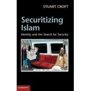 Securitizing Islam by Stuart Croft