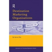 Destination Marketing Organisations by Steven Pike