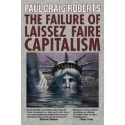The Failure of Laissez Faire Capitalism by Paul Craig Roberts