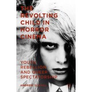 The Revolting Child in Horror Cinema: Youth Rebellion and Queer Spectatorship