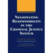 Negotiating Responsibility in the Criminal Justice System by Jack Kamerman
