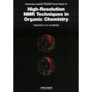 High-Resolution NMR Techniques in Organic Chemistry: Volume 19 by Timothy D. W. Claridge