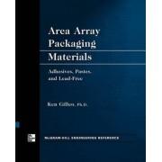 Area Array Packaging Materials by Ken Gilleo