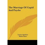 The Marriage of Cupid and Psyche by Lucius Apuleius