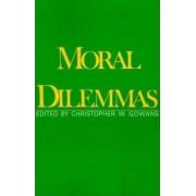 Moral Dilemmas by Christopher W. Gowans