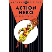 Action Hero Archives: v. 1 by Steve Ditco