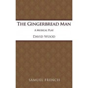 The Gingerbread Man: Libretto by David Wood