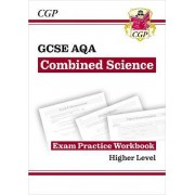 New Grade 9-1 GCSE Combined Science: AQA Exam Practice Workbook - Higher by CGP Books