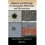 Defects and Damage in Composite Materials and Structures by Rikard Benton Heslehurst