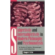 Subjectivity and Intersubjectivity in Modern Philosophy and Psychoanalysis by Roger Frie