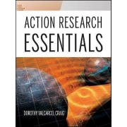 Action Research Essentials by Dorothy Valcarcel Craig