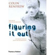 Figuring it Out by Lord Colin Renfrew