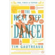 The Next Step in the Dance by Tim Gautreaux