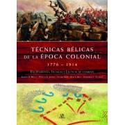 Tecnicas belicas de la epoca colonial 1776-1914 / Fighting Techniques of the Colonial Era by Robert B. Bruce